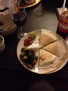 Chicken and cheese quesadilla (w/ guac, plain chobani, & salsa) and a side of Brussels